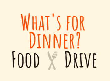 What's for Dinner? Food Drives